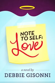 Note to Self: Love ebook by Debbie Gisonni