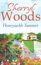 Honeysuckle Summer (A Sweet Magnolias Novel, Book 7) ekitaplar by Sherryl Woods