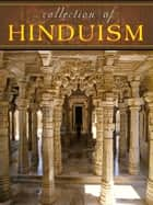 Collection Of Hinduism ebook by NETLANCERS INC