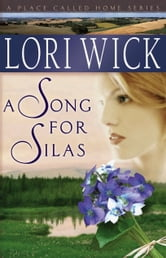 A Song for Silas ebook by Lori Wick