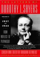 The Letters of Dorothy L. Sayers Vol II ebook by Dorothy L. Sayers,Barbara Reynolds