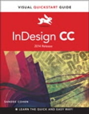InDesign CC - Visual QuickStart Guide (2014 release) ebook by Sandee Cohen