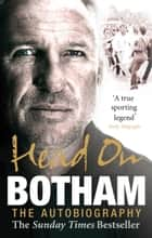 Head On - Ian Botham: The Autobiography ebook by Sir Ian Botham
