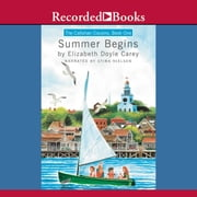 The Callahan Cousins : Summer Begins audiobook by Elizabeth Doyle Carey