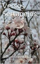 Versos Sertanejos ebook by Aldivan Teixeira Torres