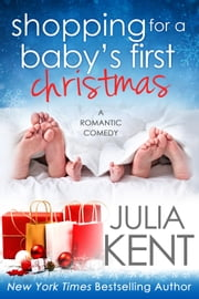 Shopping for a Baby's First Christmas ebook by Julia Kent