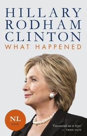 What happened ebook by Hillary Rodham Clinton, Paul Janse, Marie-Anne Louvenberg,...
