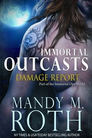 Damage Report - An Immortal Ops World Novel ebook by Mandy M. Roth