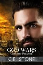 God Wars - Unbelief Series ebook by C.B. Stone