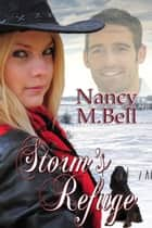 Storm's Refuge ebook by Nancy M. Bell