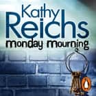 Monday Mourning - (Temperance Brennan 7) audiobook by Kathy Reichs