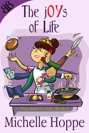 The jOYs of Life ebook by Michelle Hoppe