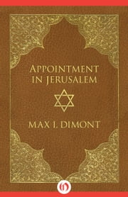 Appointment in Jerusalem - A Search for the Historical Jesus ebook by Max I Dimont