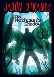 The Mothman's Shadow ebook by Jason Strange,Phil Parks