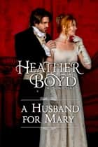 A Husband for Mary ebook by