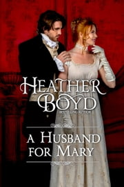 A Husband for Mary ebook by Heather Boyd