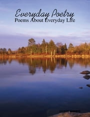 Everyday Poetry: Poems About Everyday Life ebook by Allison Osborne