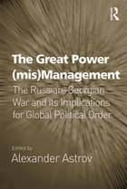 The Great Power (mis)Management ebook by Alexander Astrov