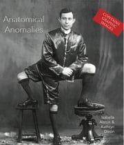 Anatomical Anomalies ebook by Isabella  Alston