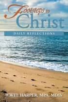Footsteps to Christ ebook by MPA, MDiv Jewel Harper