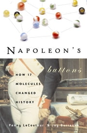 Napoleon's Buttons ebook by Penny Le Couteur,Jay Burreson