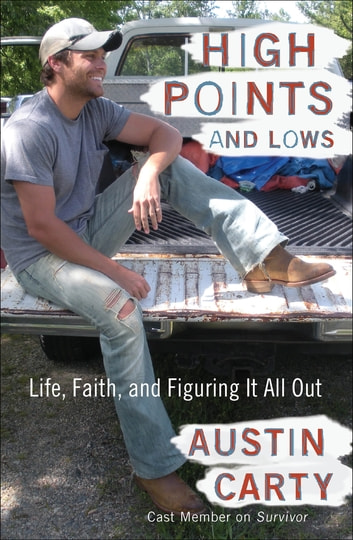 High Points and Lows - Life, Faith, and Figuring It All Out ebook by Austin Carty