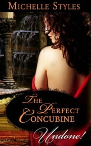 The Perfect Concubine (Mills & Boon Historical Undone) ebook by Michelle Styles