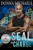 SEAL in Charge - Silver SEALs, #4 電子書 by Donna Michaels, Suspense Sisters