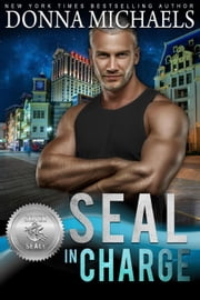 SEAL in Charge - Silver SEALs, #4 ebook by Donna Michaels, Suspense Sisters