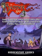 The Banner Saga 3 Game, Gameplay, Switch, PS4, Xbox One, Achievements,  Endings, Wiki, Characters, Cheats, Tips, Guide Unofficial