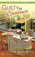 Guilty as Cinnamon - A Spice Shop Mystery ebook by Leslie Budewitz