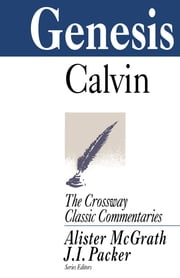 Genesis ebook by John Calvin,Alister McGrath,J. I. Packer,J. I. Packer