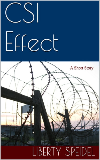 CSI Effect ebook by Liberty Speidel
