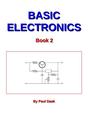 Basic Electronics: Book 2 ebook by Paul Daak