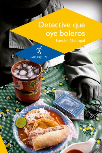 Detective que oye boleros ebooks by Pancho Madrigal
