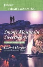 Smoky Mountain Sweethearts - A Clean Romance ebook by Cheryl Harper