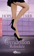 Cendrillon relookée - Contes de filles, T2 ebook by Lauriane Crettenand, Hope Tarr