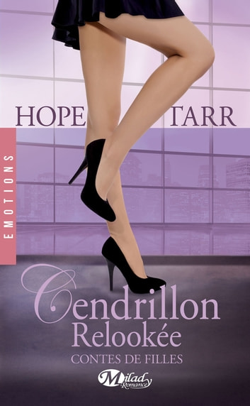 Cendrillon relookée - Contes de filles, T2 ebook by Hope Tarr