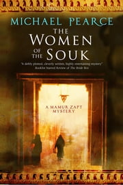 The Women of the Souk - A mystery set in pre-World War I Egypt ebook by Michael Pearce