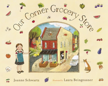 Our Corner Grocery Store ebook by Joanne Schwartz