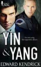 Yin and Yang ebook by Edward  Kendrick
