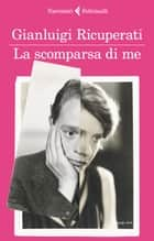 Ebook La scomparsa di me di