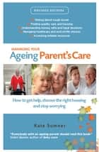 Managing Your Ageing Parent's Care ebook by Kate Sumber