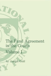 The Fund Agreement in the Courts Vol.I ebook by Joseph Mr. Gold