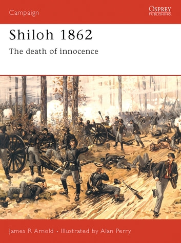 Shiloh 1862 - The death of innocence ebook by James Arnold