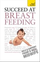 Succeed At Breastfeeding: Teach Yourself ebook by Pauline Lim