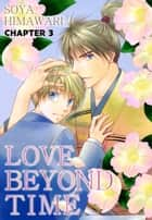 LOVE BEYOND TIME (Yaoi Manga) - Chapter 3 eBook by Soya Himawari