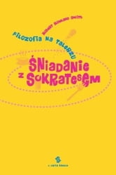 Śniadanie z Sokratesem ebook by Robert Rowland  Smith