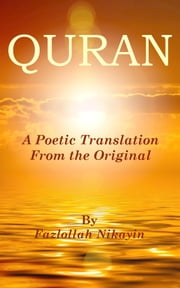 Quran : A Poetic Translation From the Original ebook by Fazlollah Nikayin