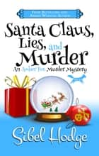 Santa Claus, Lies, and Murder (Amber Fox Mysteries novella book #4.5) ebook by Sibel Hodge